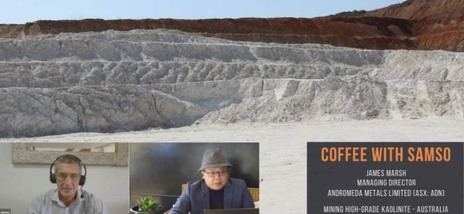 Andromeda Metals Ltd - Coffee with Samso: Mining high-grade kaolinite - Australia