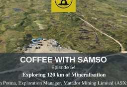 Matador Mining Ltd - Coffee with Samso: Exploring 120km of gold mineralisation - Matador Mining